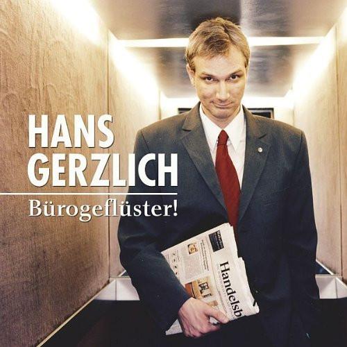Hans Gerzlich - Bürogeflüster!