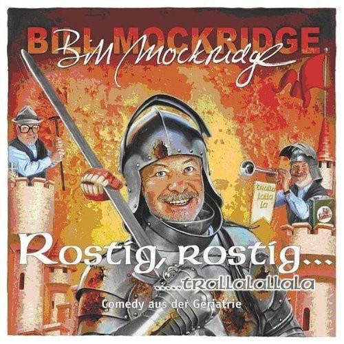 Bill Mockridge: Rostig, rostig...trallalallala