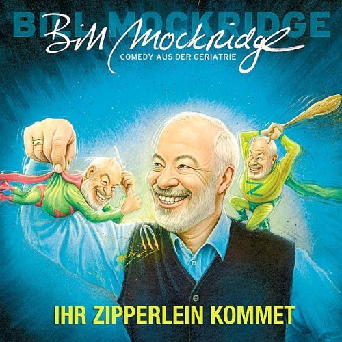 Bill Mockridge: Ihr Zipperlein kommet