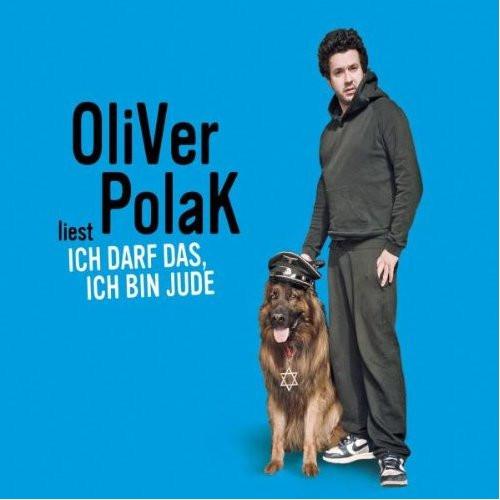 Oliver Polak - Ich darf das, ich bin Jude
