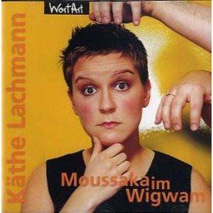 Käthe Lachmann - Moussaka im Wigwam