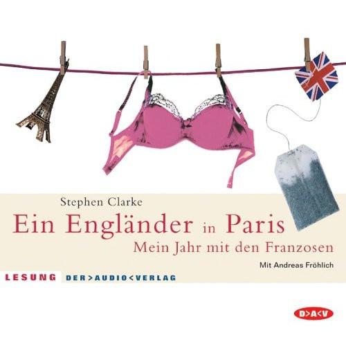 Stephen Clarke - Ein Engländer in Paris