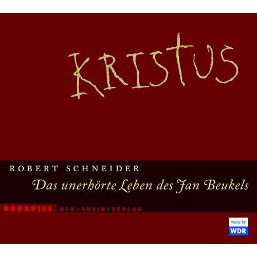 Kristus - Das unerhörte Leben des Jan Beukels (Hörspiel)