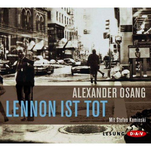 Alexander Osang - Lennon ist Tot