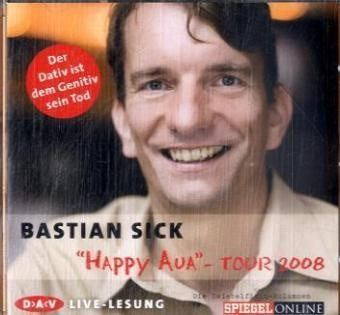 "Bastian Sick - ""Happy Aua"" - Tour 2008"