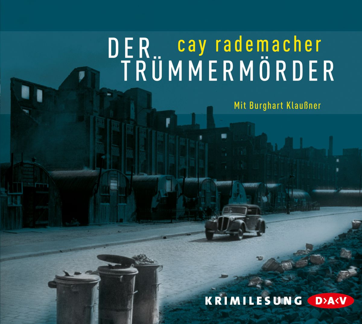 Cay Rademacher - Der Trümmermörder
