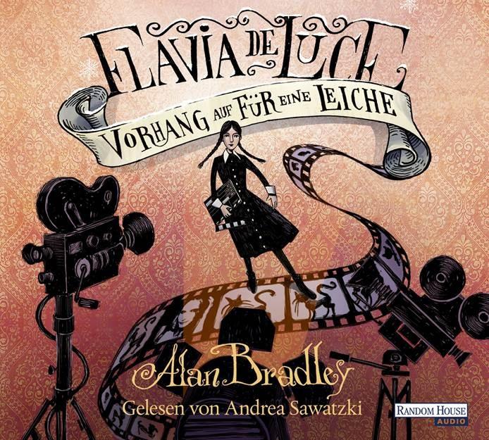 Alan Bradley - Flavia de Luce 4. Vorhang auf für eine Leiche
