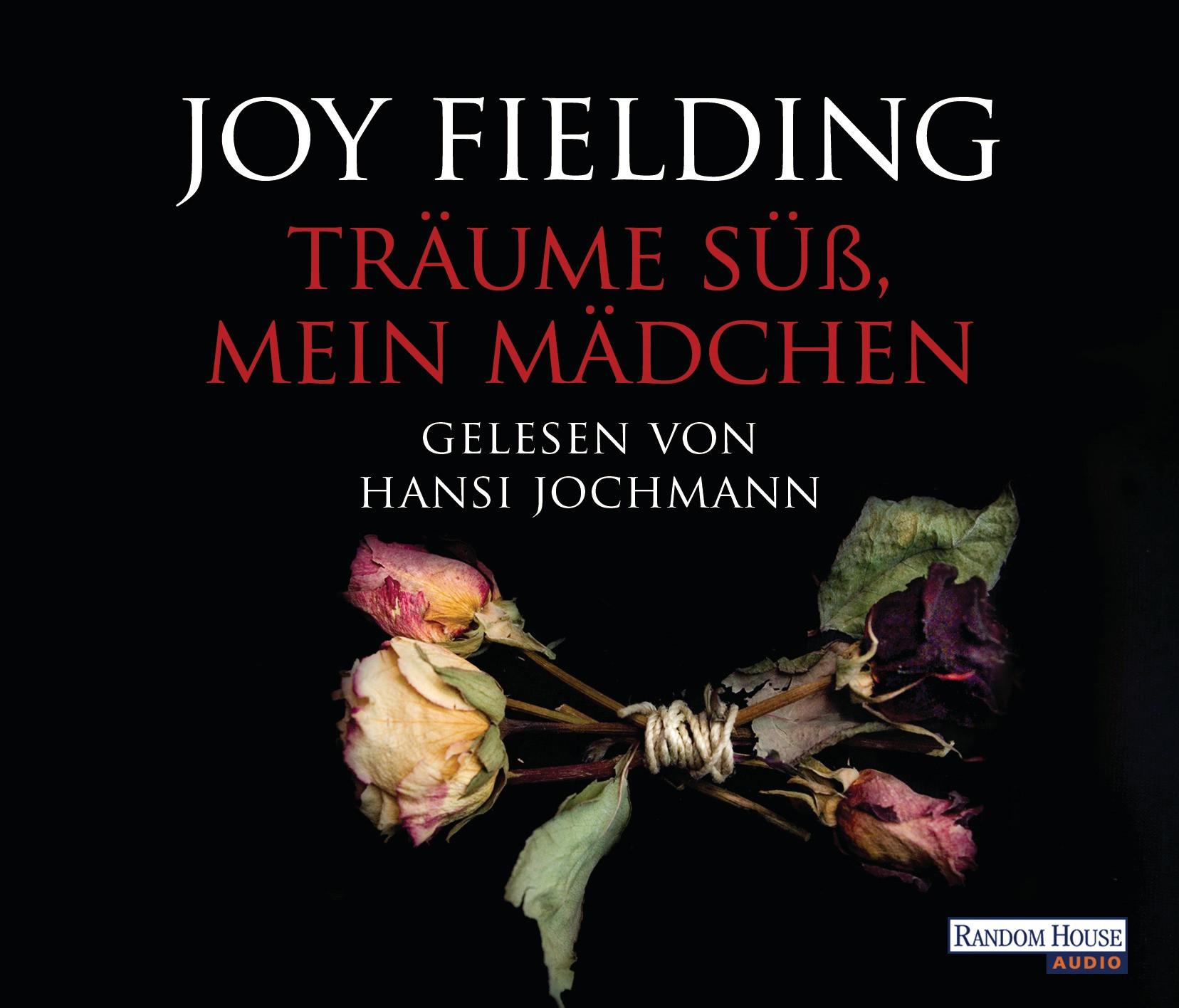 Joy Fielding - Träume süß, mein Mädchen