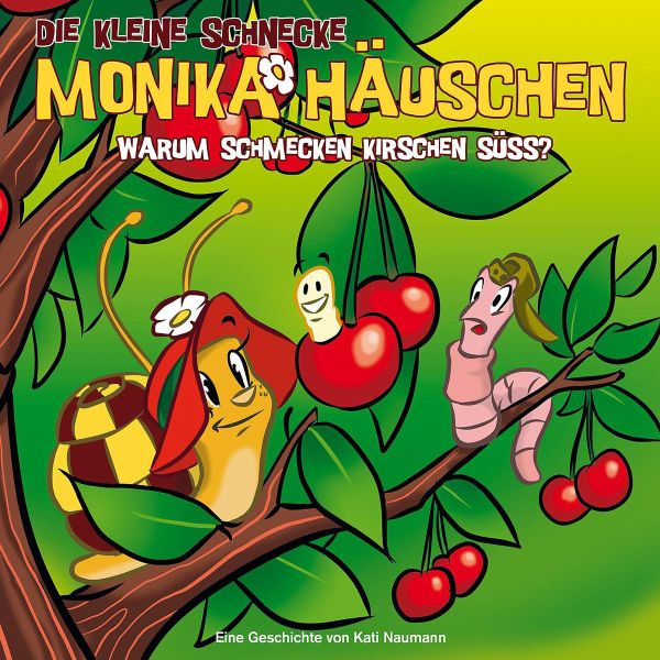 Monika Häuschen - 29: Warum schmecken Kirschen süß?