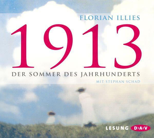 Florian Illies - 1913 - Der Sommer des Jahrhunderts