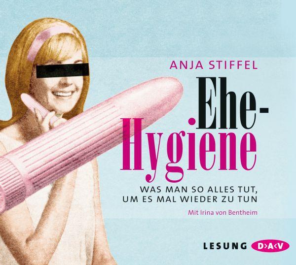 Anja Stiffel - Ehehygiene