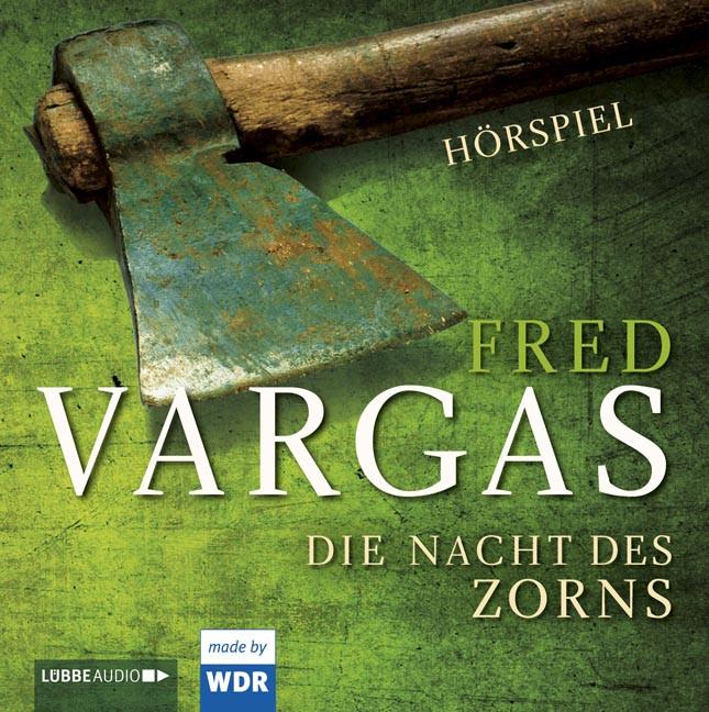 Fred Vargas - Die Nacht des Zorns (WDR Hörspiel)
