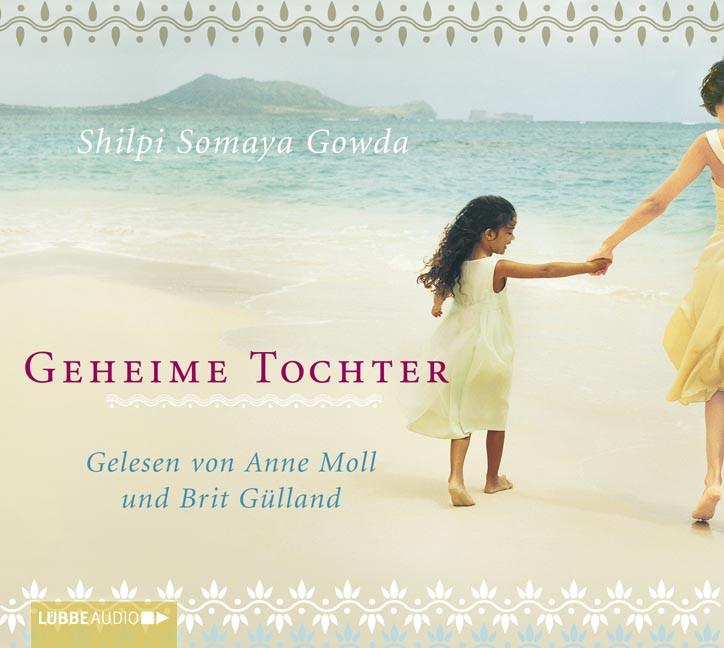 Shilpi Somaya Gowda - Geheime Tochter