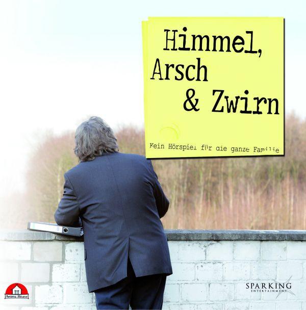 Himmel, Arsch & Zwirn