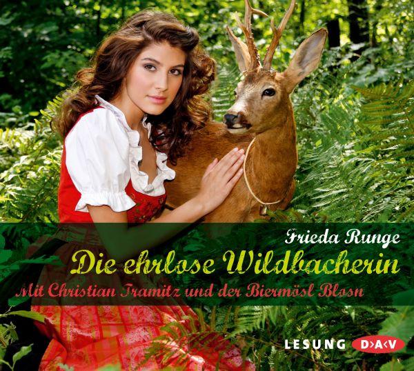 Frieda Runge - Die ehrlose Wildbacherin