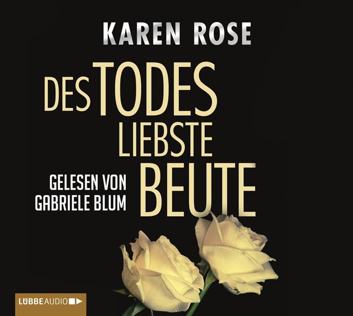 Karen Rose - Des Todes liebste Beute