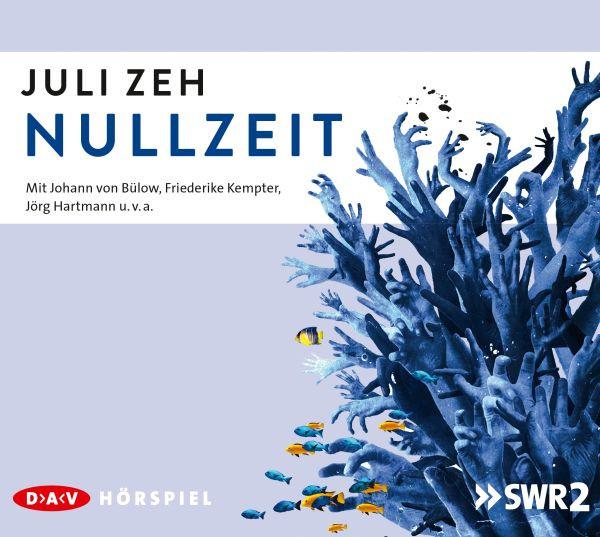 Juli Zeh - Nullzeit (Hörspiel)