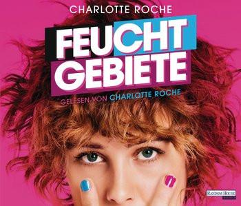 Charlotte Roche - Feuchtgebiete