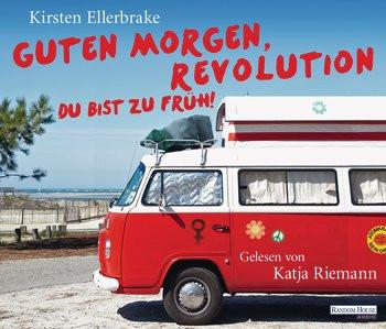 Kirsten Ellerbrake - Guten Morgen, Revolution - du bist zu früh!