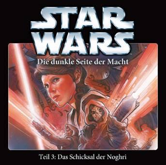 Star Wars - Die dunkle Seite der Macht 3 Das Schicksal der Noghr