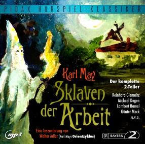 Pidax Hörspiel Klassiker - Karl May: Sklaven der Arbeit