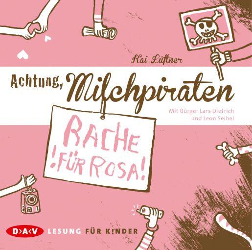 Kai Lüftner - Achtung, Milchpiraten - Rache für Rosa