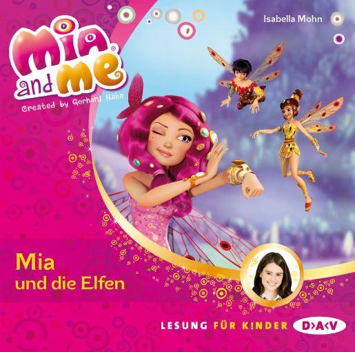 Isabella Mohn - Mia and me - Band 1: Mia und die Elfen