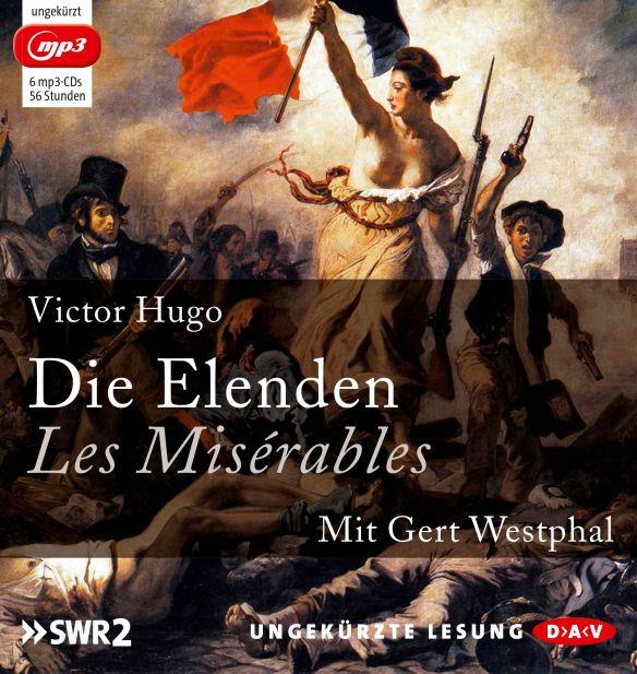 Victor Hugo - Die Elenden / Les Misérables (Ungekürzte Lesung)