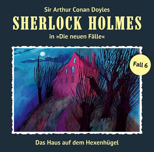 Sherlock Holmes: Die neuen Fälle 06: Das Haus auf dem Hexenhügel