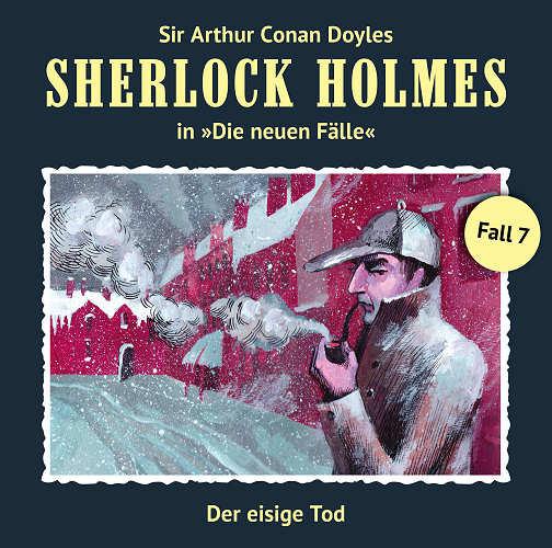 Sherlock Holmes: Die neuen Fälle 07: Der eisige Tod