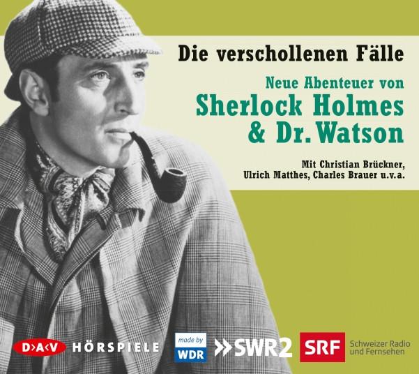Die verschollenen Fälle - Neue Abenteuer von Sherlock Holmes