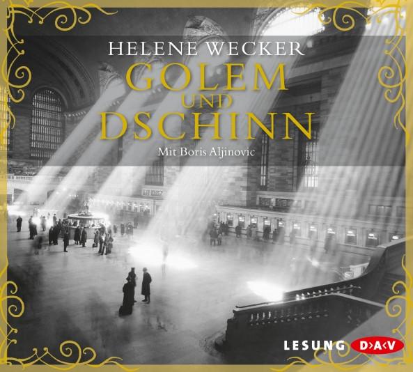 Helene Wecker - Golem und Dschinn