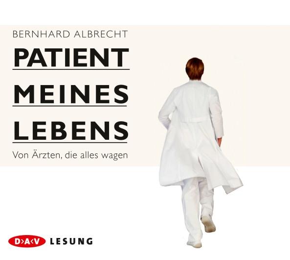Bernhard Albrecht - Patient meines Lebens
