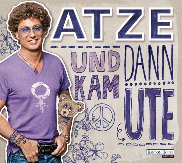 Atze Schröder, Till Hoheneder - Und dann kam Ute