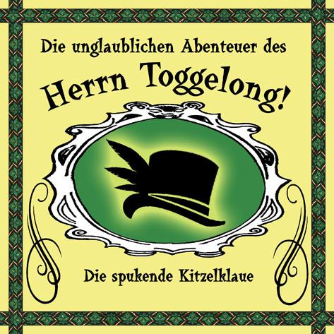 Die unglaublichen Abenteuer des Herrn Toggelong - Folge 1