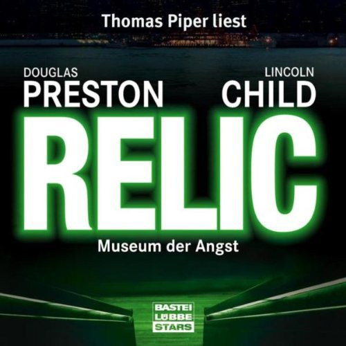 Preston + Child - Relic: Museum der Angst