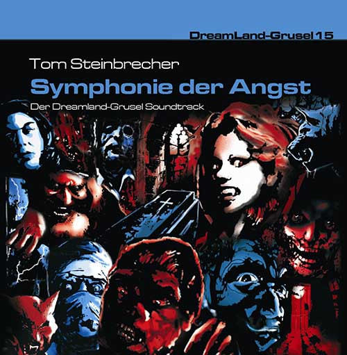 DreamLand Grusel - 15 - Symphonie der Angst (Der Soundtrack)