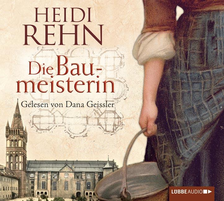Heidi Rehn - Die Liebe der Baumeisterin