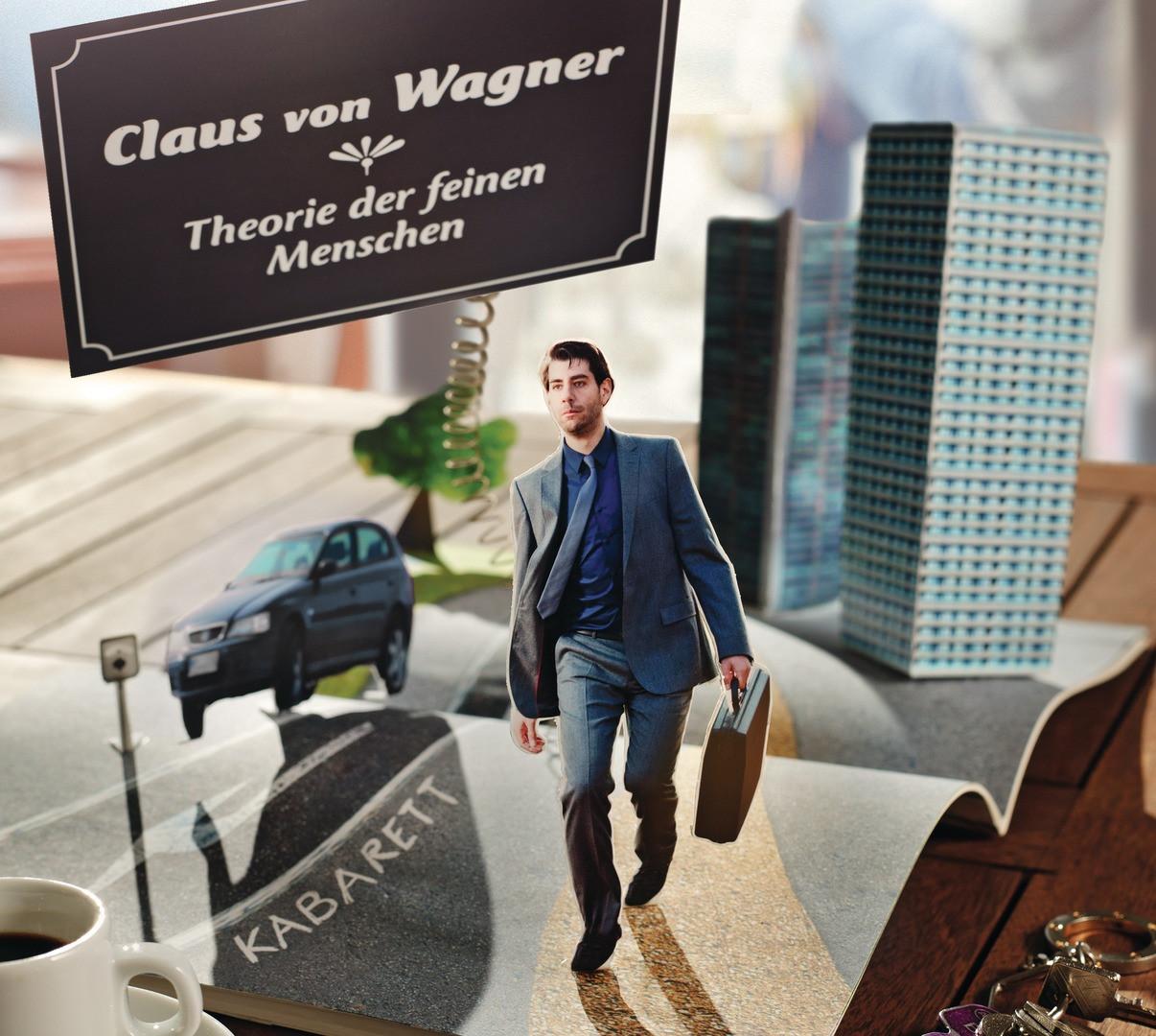 Claus von Wagner - Theorie der feinen Menschen