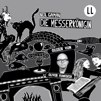 Neil Gaiman - Die Messerkönigin (Lauscherlounge)