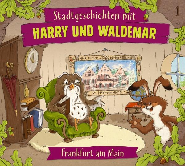 Stadtgeschichten mit Harry und Waldemar 1: Frankfurt am Main