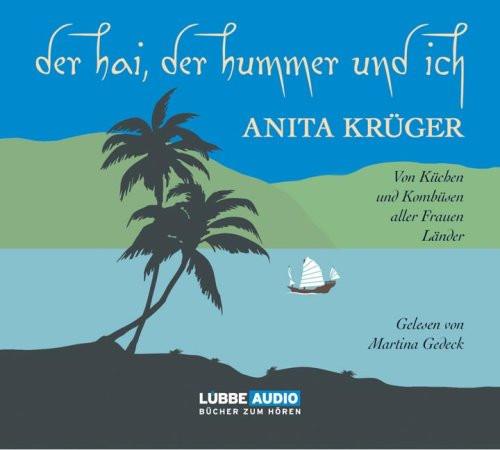 Anita Krüger - Der Hai, der Hummer und ich