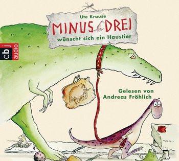 Ute Krause - Minus Drei wünscht sich ein Haustier (Band 1)