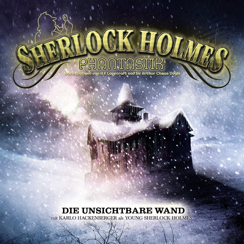 Sherlock Holmes Phantastik 01: Die unsichtbare Wand