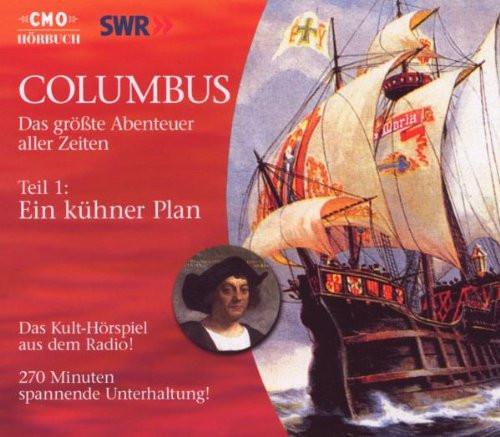 Columbus - Teil 1: Ein kühner Plan (SWR-Hörspiel)