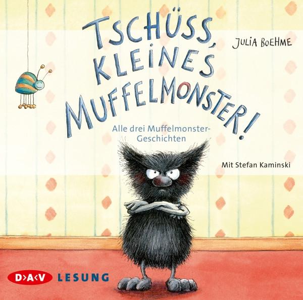 Julia Boehme - Tschüss, kleines Muffelmonster!