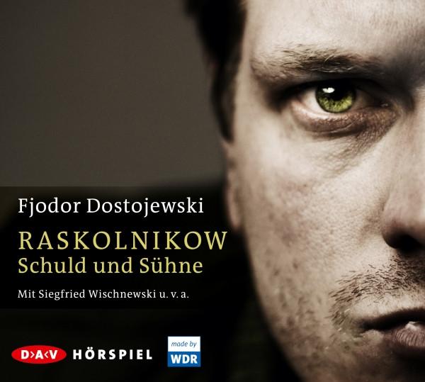 Fjodor Dostojewski - Raskolnikow. Schuld und Sühne (Hörspiel)