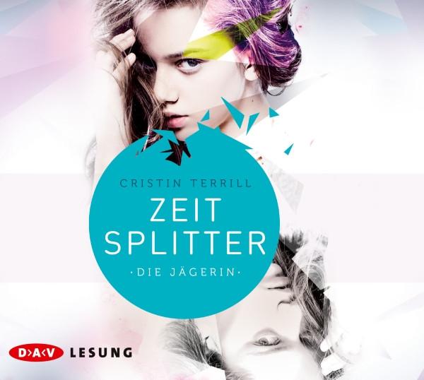 Cristin Terrill - Zeitsplitter - Die Jägerin