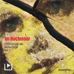 Chronologie der letzten Tage 1 Im Hochmoor
