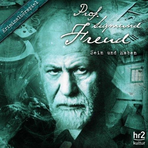 Sigmund Freud 06 Sein und Haben - Hörspiel